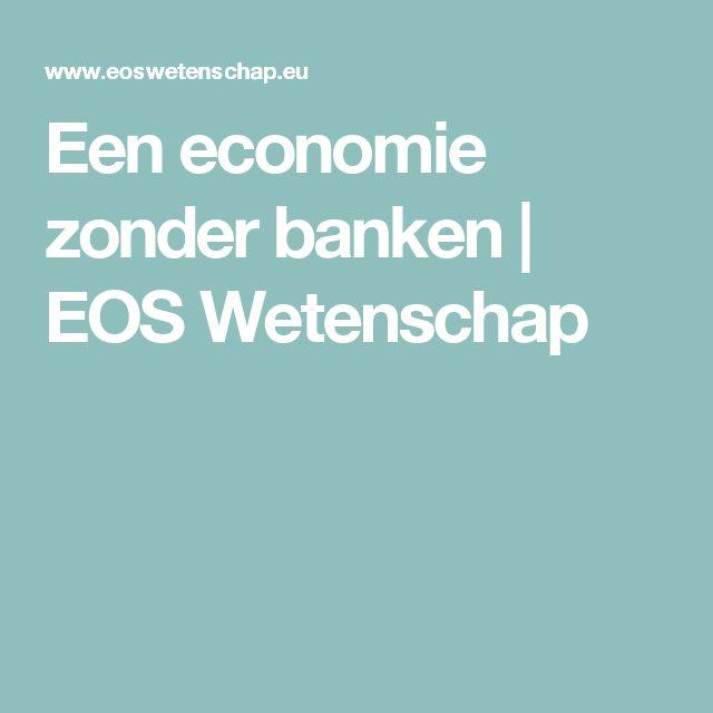 Een economie zonder banken   EOS Wetenschap