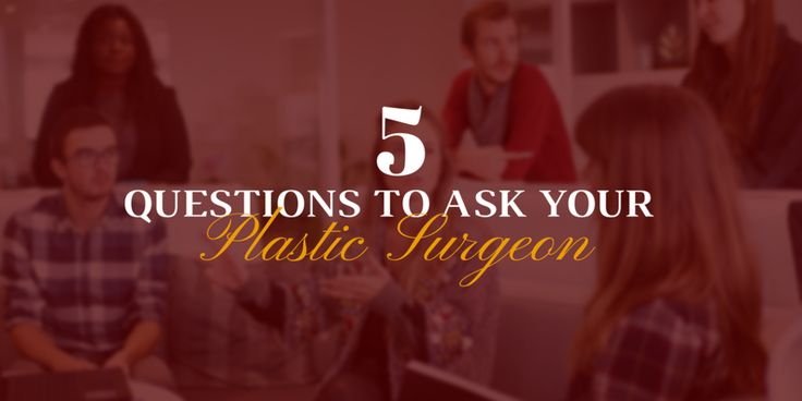 Once you begin considering plastic surgery, typically you start searching  the internet for any information you can find on your desired procedure.  However, you'll soon realize (if you already haven't) that credible  information is hard to come by. So, you should start preparing questions to  ask a trained plastic surgeon during your consultation. But, what should  you ask?
