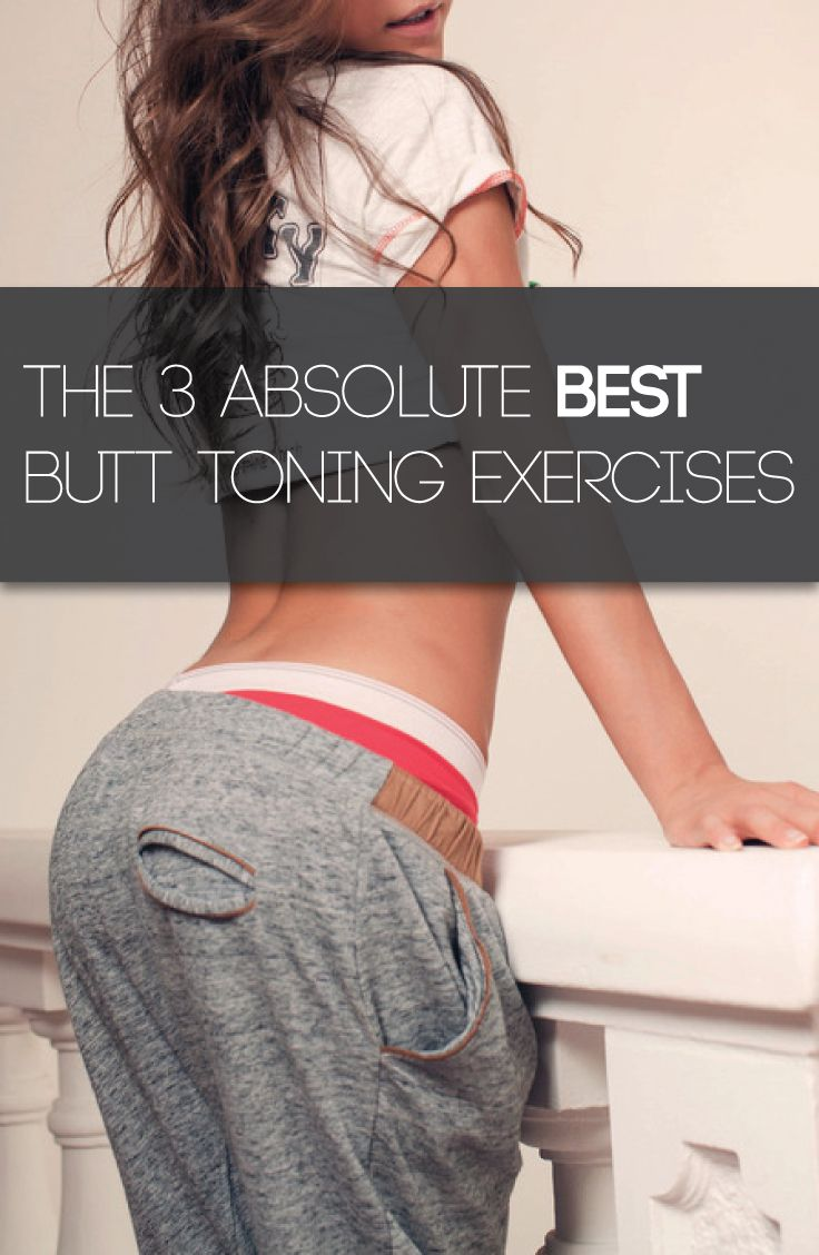 The 3 Absolute Best Butt Toning Exercises