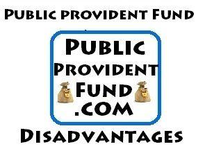 Disadvantages of Public Provident Fund (PPF) Account | Public Provident Fund