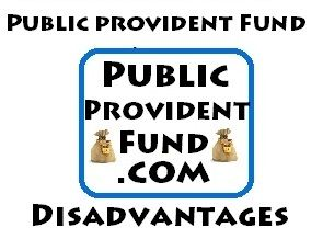 Disadvantages of Public Provident Fund (PPF) Account | Public Provident Fund