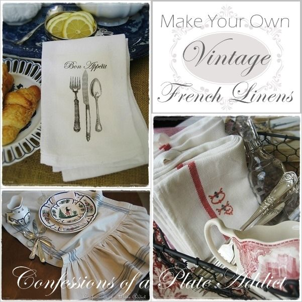 DIY- Make Your Own Vintage French Linens..(Tutorials For Each )