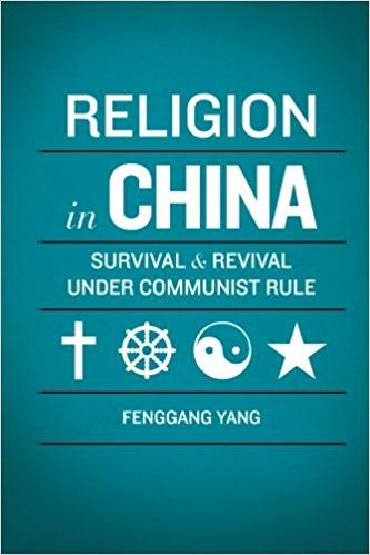 Religion in China: Survival and Revival under Communist Rule