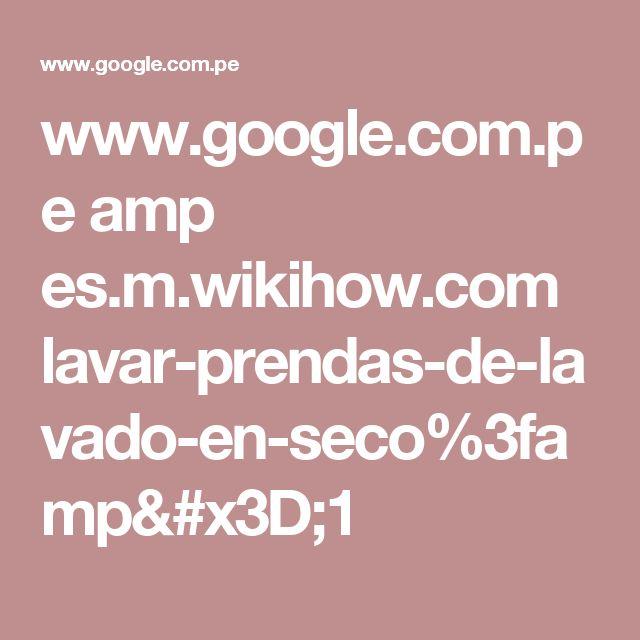 www.google.com.pe amp es.m.wikihow.com lavar-prendas-de-lavado-en-seco%3famp=1