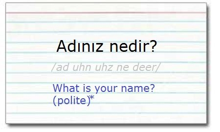 "Flash card series for learning #Turkish. ""What is your name?"" when directing this question to strangers, authority figures and elders."