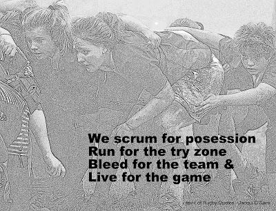 womens rugby, we scrum for posession Run for the try zone Bleed for the team  Live for the game, womens rugby quotes - play rugby