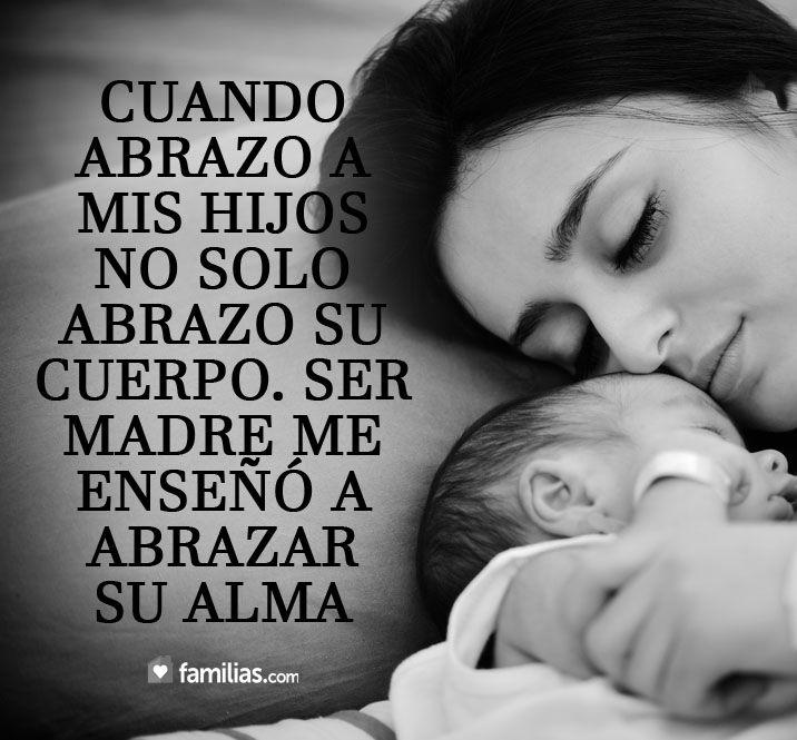 Cuando abrazo a mis hijos abrazo su alma