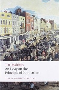 Malthus was a realist with a logical view of the effects of human overpopulation.