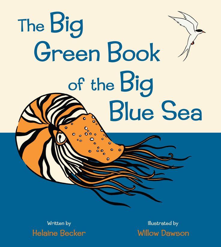 The Big Green Book of the Big Blue Sea: Helaine Becker, Willow Dawson: 9781554537464: Amazon.com: Books