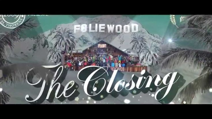 [TEASER] Welcome to FOLIEWOOD! CLOSING FOLIE DOUCE 2014 #ValThorens
