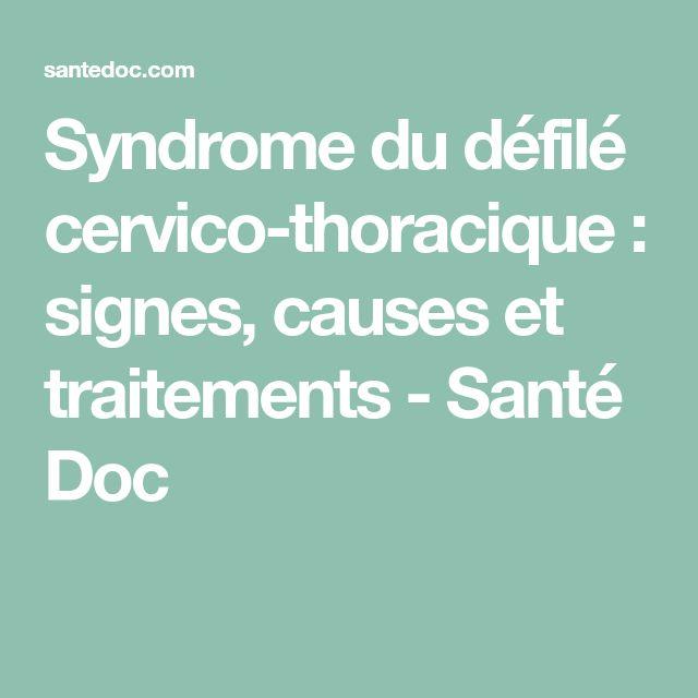 Syndrome du défilé cervico-thoracique : signes, causes et traitements - Santé Doc