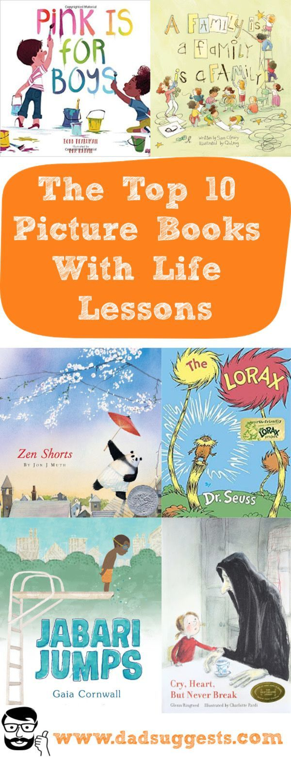 The Top 10 Picture Books With Life Lessons Dad Suggests Teaching Children Quotes Teaching Kids Best Children Books
