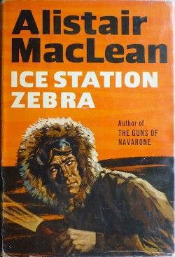 First edition of Ice Station Zebra by Alistair MacLean, 1963.