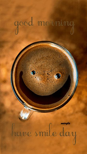GOOD MORNING, HAVE A SMILE DAY COFFEE GIF