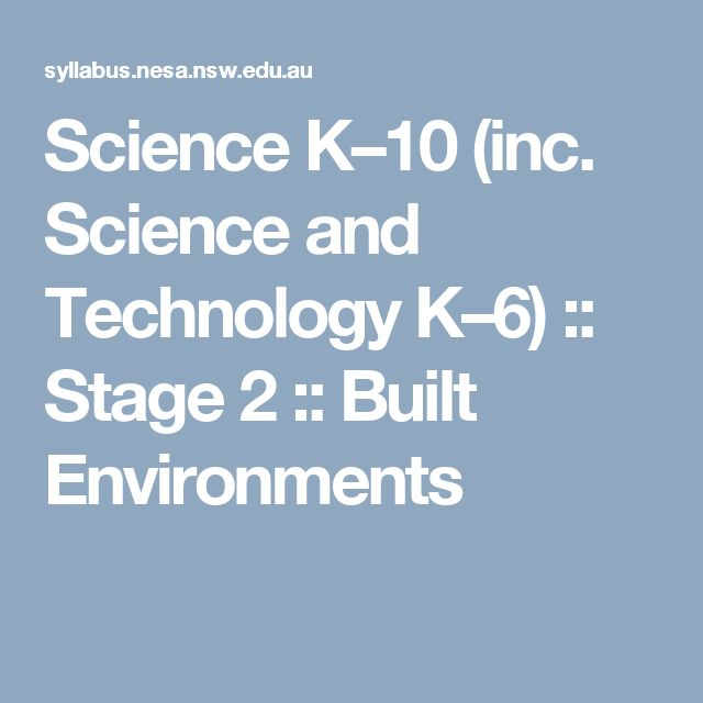 Science K–10 (inc. Science and Technology K–6) :: Stage 2 :: Built Environments
