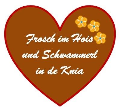 Frosch im Hois, Schwammerl in de Knia - bayerisch verliebt