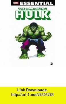 Essential Rampaging Hulk, Vol. 2 (Marvel Essentials) (9780785142553) Doug Moench, Jim Shooter, Roger Stern, David Kraft, J.M. Dematteis, Mike Zeck, Ron Wilson, Gene Colan , ISBN-10: 078514255X  , ISBN-13: 978-0785142553 ,  , tutorials , pdf , ebook , torrent , downloads , rapidshare , filesonic , hotfile , megaupload , fileserve