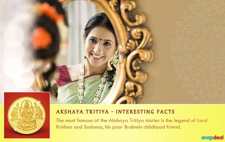 The legend of Lord Krishna and Sudama is one of the many Akshaya Tritiya stories... http://www.snapdeal.com/offers/Akshayatritya_special