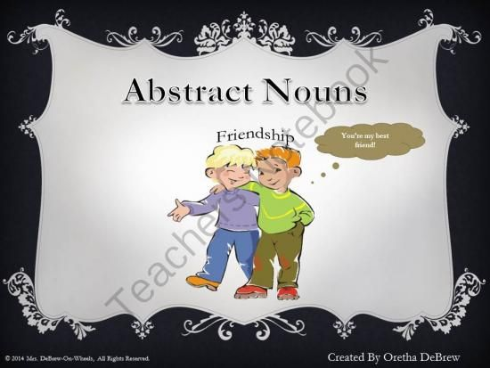 Abstract Nouns from Mrs.DeBrew-On-Wheels on TeachersNotebook.com -  (44 pages)  - Examples of abstract nouns, Identifying abstract nouns in isolation and in context, difference between abstract and concrete nouns, Using abstract nouns in sentences.