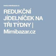 REDUKČNÍ JÍDELNÍČEK NA TŘI TÝDNY | Mimibazar.cz