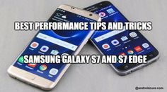 Here we'll show users how to speed up the Galaxy S7 or Galaxy S7 Edge easy with in no time. Make them work at best speed all the time and get most of them. Best methods to speed Samsung Galxy S7 and S7 Edge in no time!