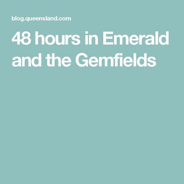 48 hours in Emerald and the Gemfields