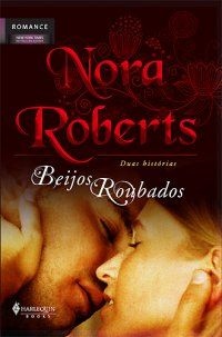 Nora Roberts - Beijos Roubados ~ Romances em Ebook