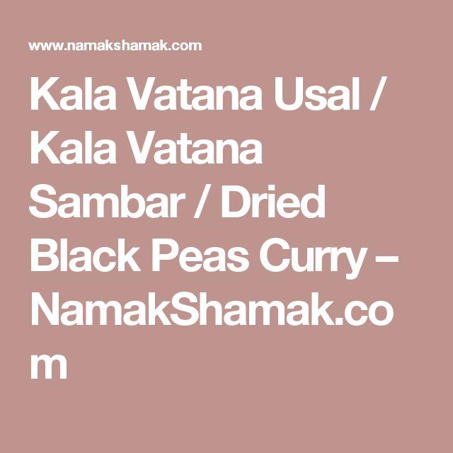Kala Vatana Usal / Kala Vatana Sambar / Dried Black Peas Curry – NamakShamak.com