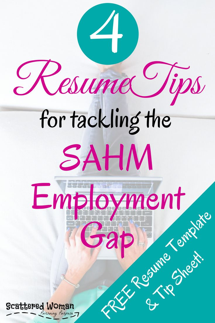 4 resume tips for tackling the sahm employment gap - Need A Resume For Free
