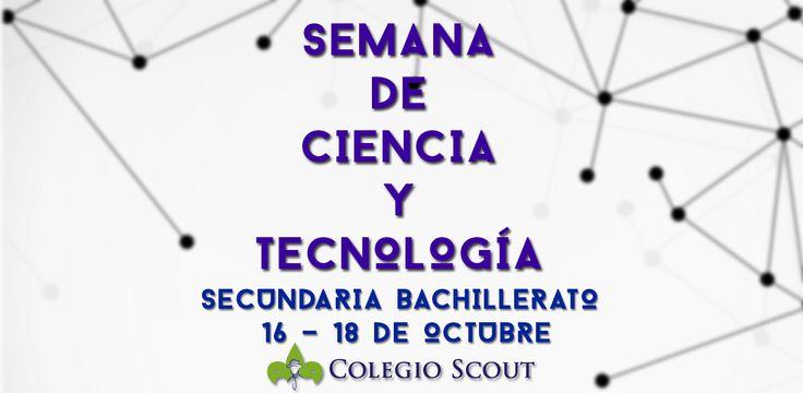 Semana de Ciencia y Tecnología  Colegio Scout