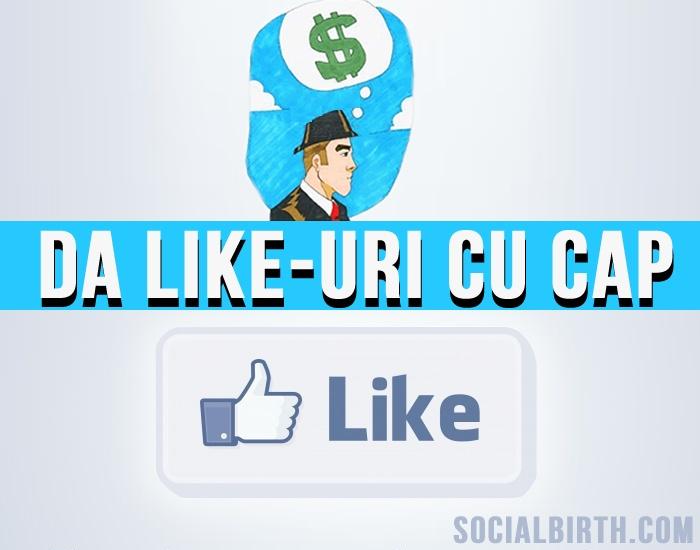 da like-uri cu cap http://socialbirth.com/?ref=3444