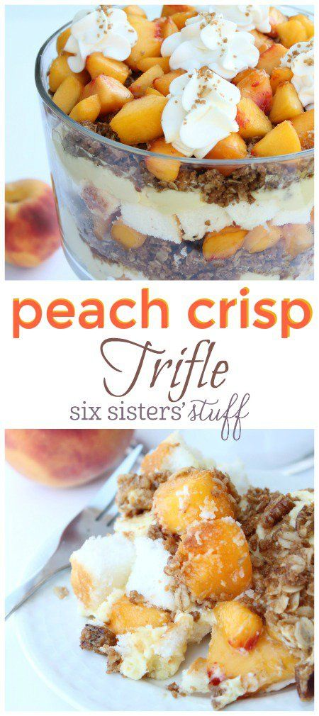 Peach Crisp Trifle from Six Sisters' Stuff | This recipe layers the ingredients of peach crisp and peach cobbler.  Your family will love this easy no fail peach dessert!