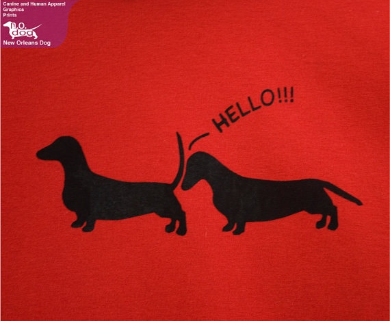 Hello, Doggie Style - Dog Apparel in Red and Black. $18.00, via Etsy.: Dogs Shirts, Doggies Style, Style Dogs, Shirts Hello, Chien Dachshund, Snif Dogs, Dogs Apparel, Butts Snif, Hot Dogs