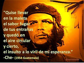 poema de ernesto che guevara - imagenes y frases de Ernesto Che Guevara