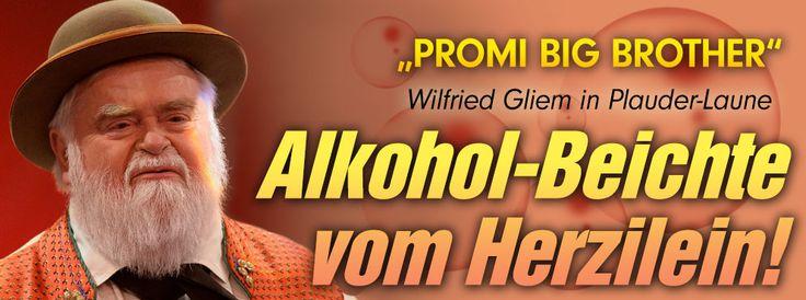 """""""Promi Big Brother"""" Alkohol-Beichte von Wilfried Gliem!"""