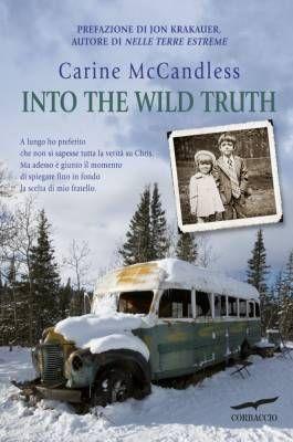 """""""Into the Wild Truth"""" di Carine McCandless, il dolore di dire la verità"""