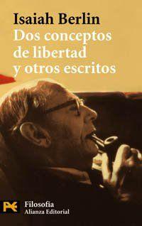 Dos conceptos de libertad ; El fin justifica los medios ; Mi trayectoria intelectual / Isaiah Berlin