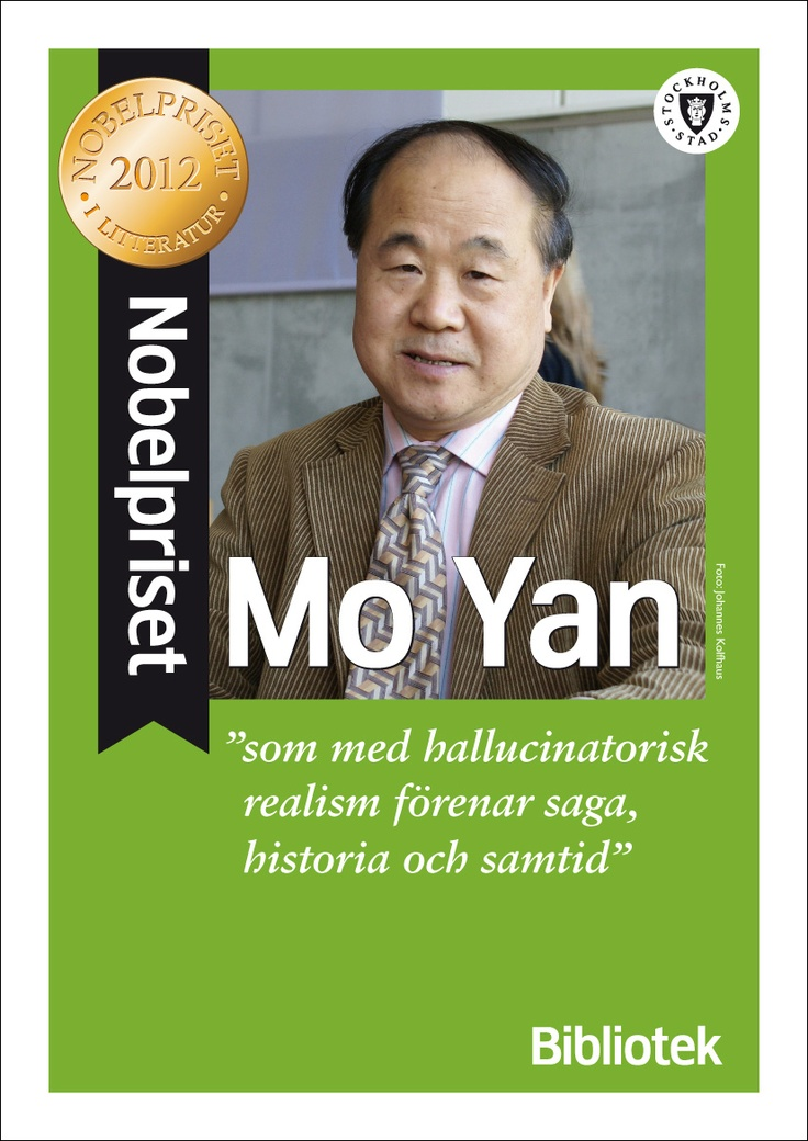 Nobelpriset till Mo Yan.  Foto Johannes Kolfhaus  Affisch för Stockholms stadsbibliotek