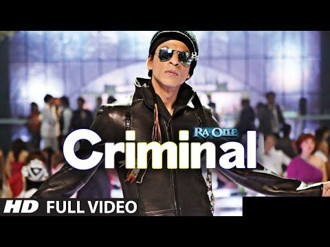 """Criminal (Full Song) Ra.One"" | ShahRukh Khan | Kareena Kapoor - YouTube"