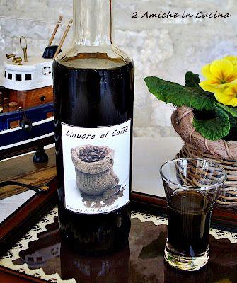 2 Amiche in Cucina: Liquore al Caffè