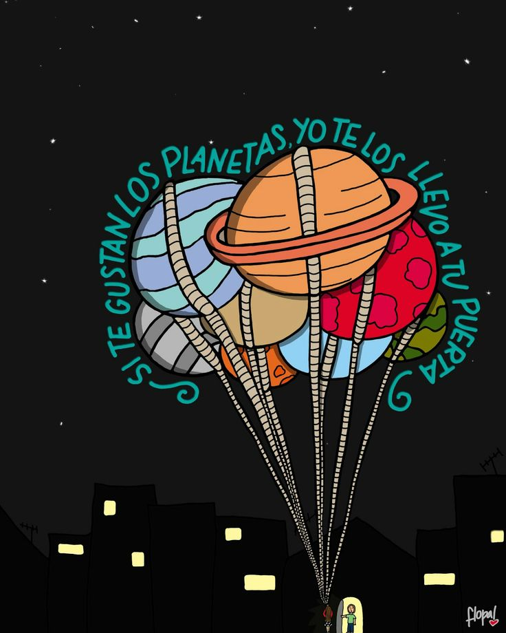 """Spanish quote, Español citación, frases. """"If you like planets i will bring them to your door"""""""