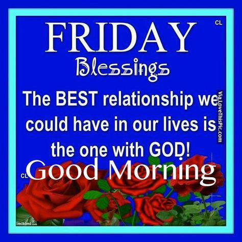 Friday Blessings, Good Morning Friday Good Morning Friday Quotes Hello  Friday Good Morning Quotes Friday Morning Pics Friday Morning Pic Friday  Morning ...