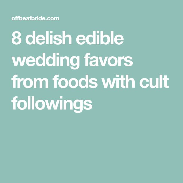 8 delish edible wedding favors from foods with cult followings