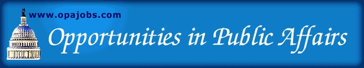 OPPORTUNITIES IN PUBLIC AFFAIRS is the #1 source of Capitol Hill Jobs, Legislative jobs, and Public Affairs and PR jobs in the Washington, DC area and nationwide.