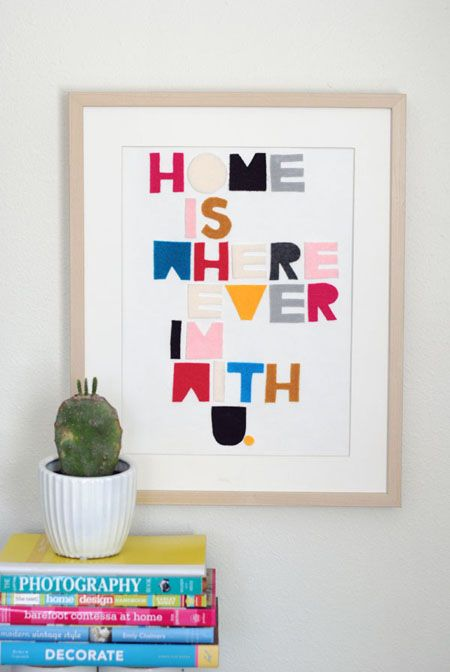 """""""Home is wherever I'm with you"""" felt word art tutorial. So cute!"""