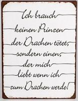 Deko Blechschild mit Spruch: Ich brauch keinen Prinzen ...., 26 x 35 cm