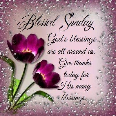 Blessed Sunday.