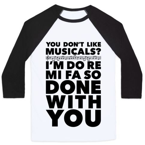 "I'm Do Re Mi Fa So Done With You - This funny musical lover shirt features the phrase ""you don't like musicals? I'm do re mi fa so done with you"" and is perfect for people who love watching musicals, listening to Broadway productions, singing along with Les Miserables, Cats, Rent, Chicago, Phantom of the Opera, and is ideal for going to a performance, choir practice, sleeping, taking naps, or just lounging in bed watching musicals with your cat!"