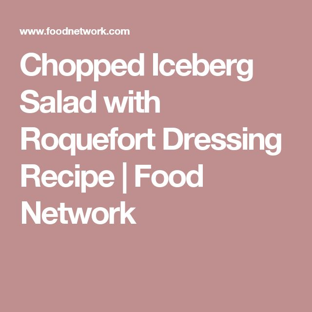 Chopped Iceberg Salad with Roquefort Dressing Recipe | Food Network