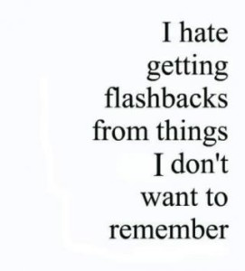 funny Annoying Flashbacks....